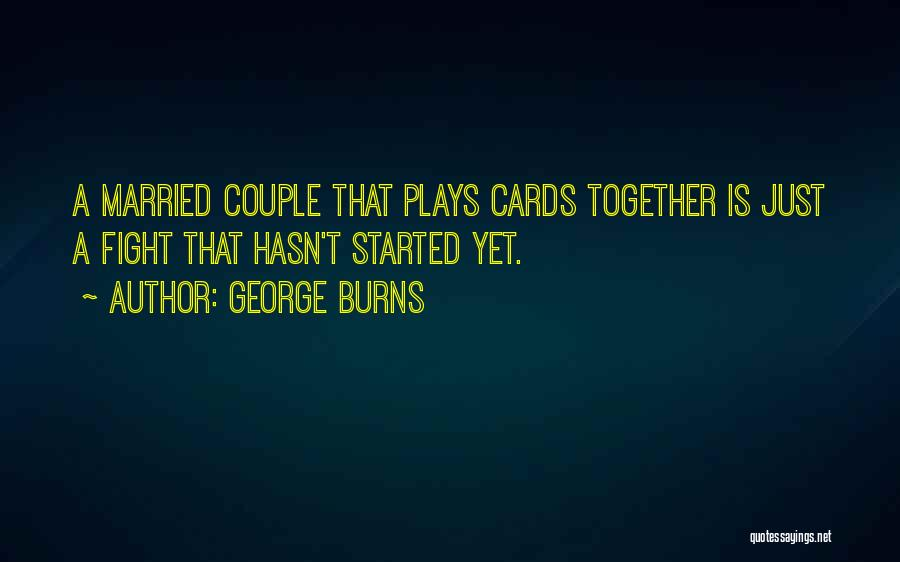 A Couple Quotes By George Burns