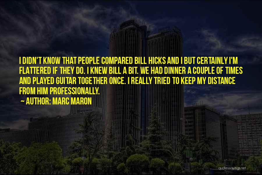A Couple Quotes By Marc Maron