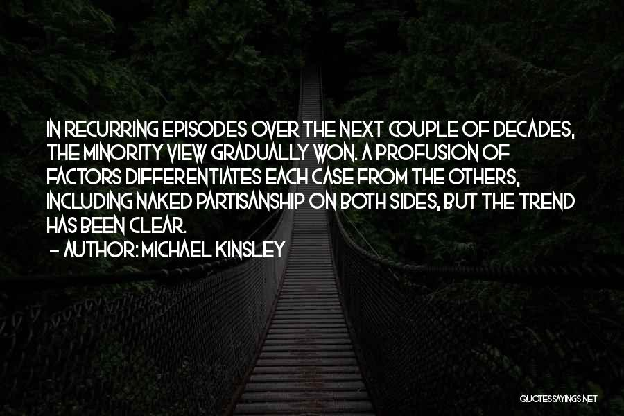 A Couple Quotes By Michael Kinsley