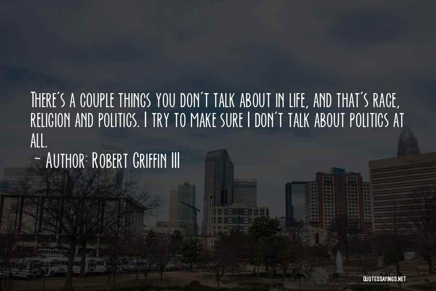 A Couple Quotes By Robert Griffin III