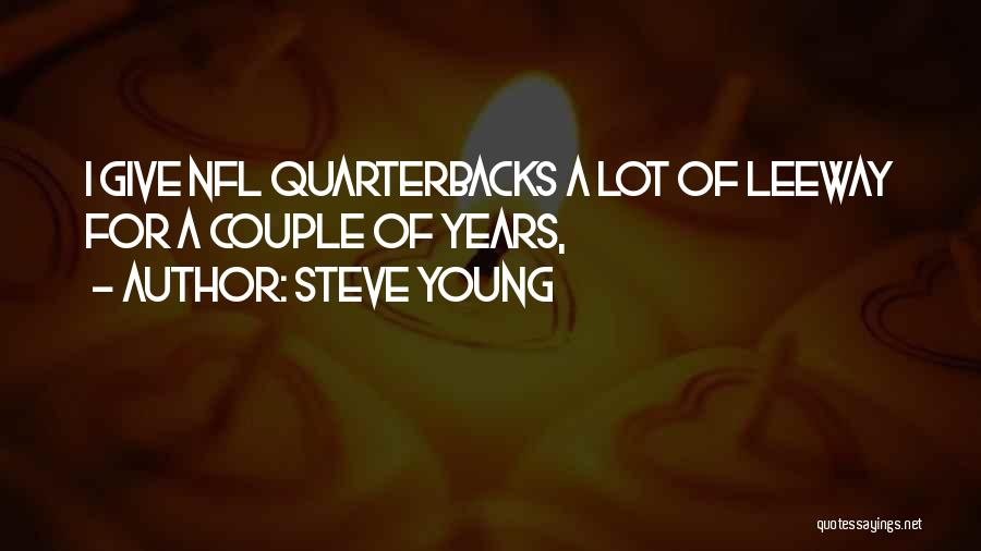 A Couple Quotes By Steve Young