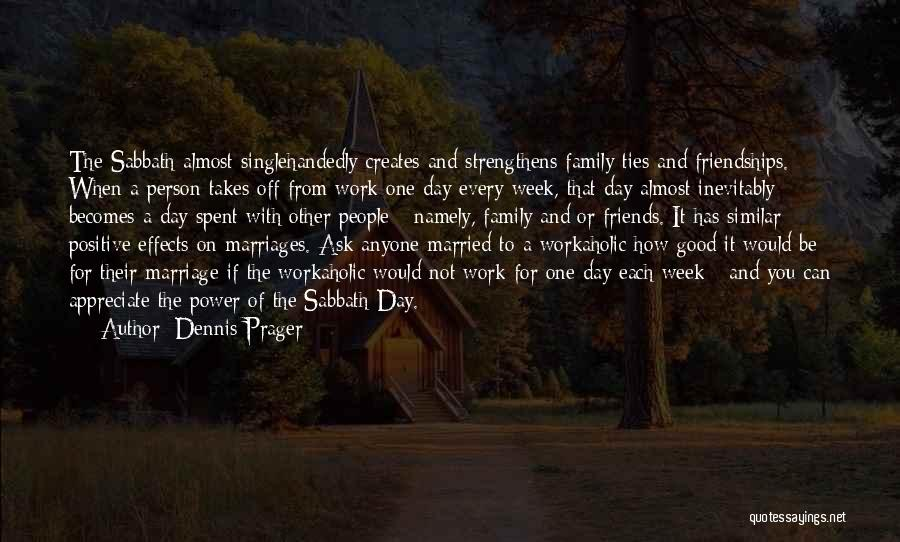 A Day Well Spent With Family Quotes By Dennis Prager