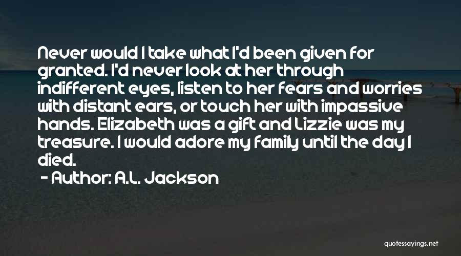 A Day With My Family Quotes By A.L. Jackson
