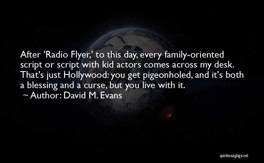 A Day With My Family Quotes By David M. Evans