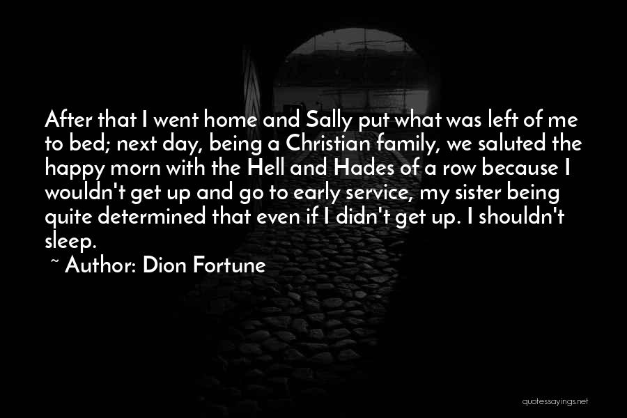 A Day With My Family Quotes By Dion Fortune