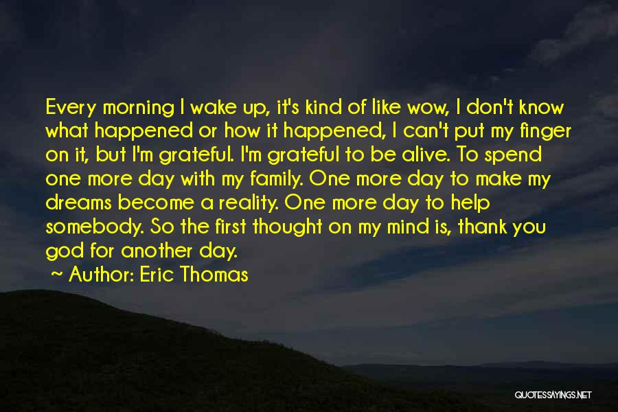 A Day With My Family Quotes By Eric Thomas