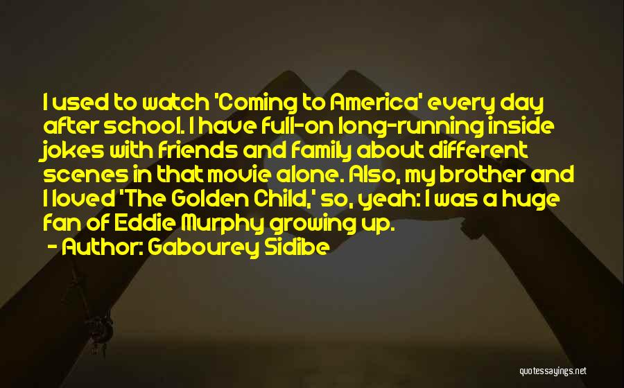 A Day With My Family Quotes By Gabourey Sidibe
