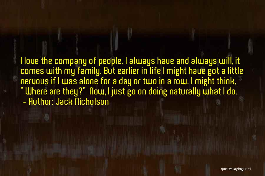 A Day With My Family Quotes By Jack Nicholson