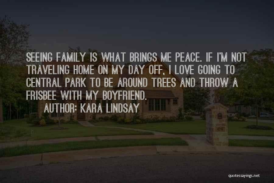 A Day With My Family Quotes By Kara Lindsay
