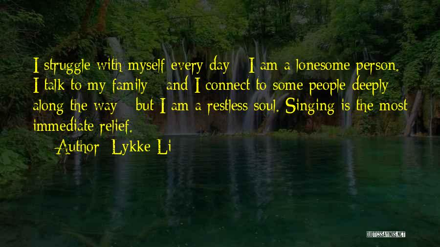 A Day With My Family Quotes By Lykke Li