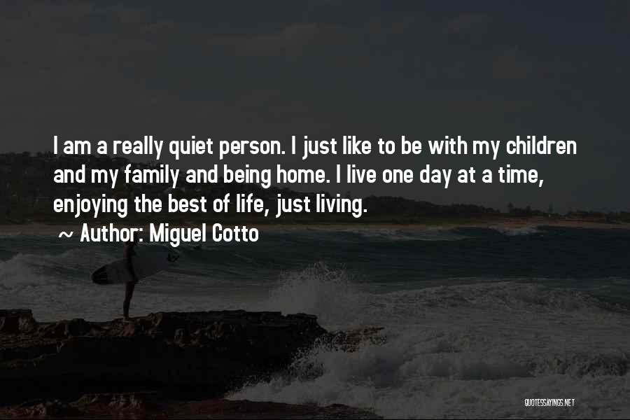 A Day With My Family Quotes By Miguel Cotto
