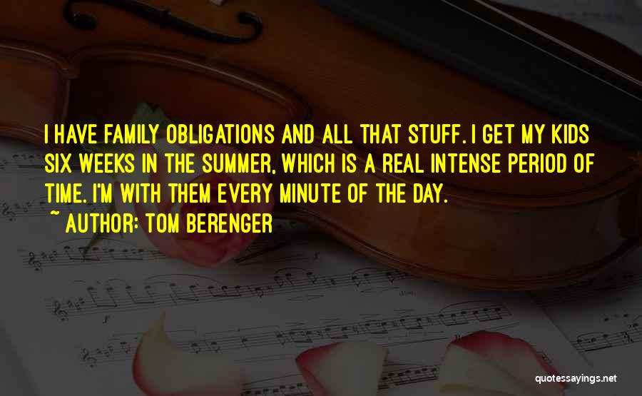 A Day With My Family Quotes By Tom Berenger