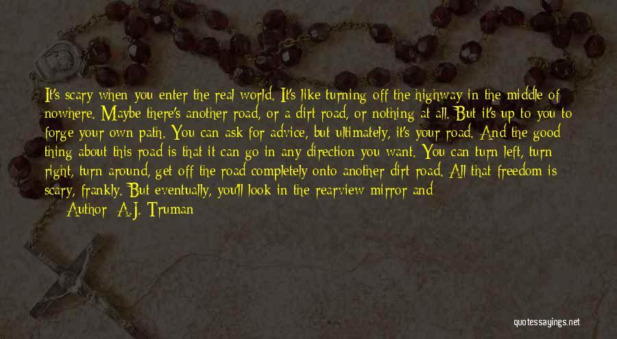 A Dirt Road Quotes By A.J. Truman
