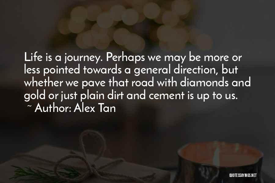 A Dirt Road Quotes By Alex Tan