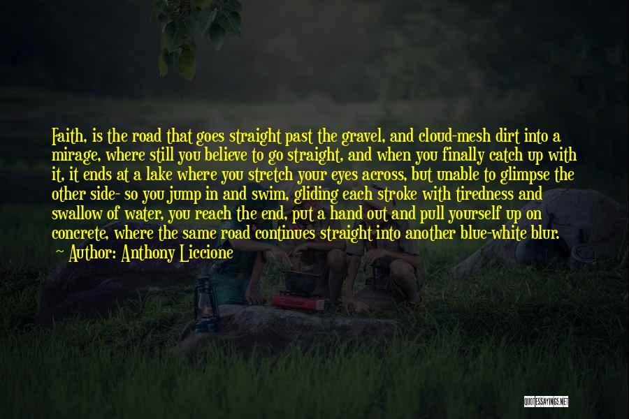 A Dirt Road Quotes By Anthony Liccione