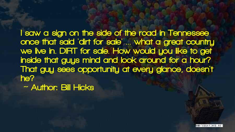 A Dirt Road Quotes By Bill Hicks
