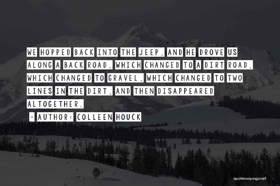 A Dirt Road Quotes By Colleen Houck
