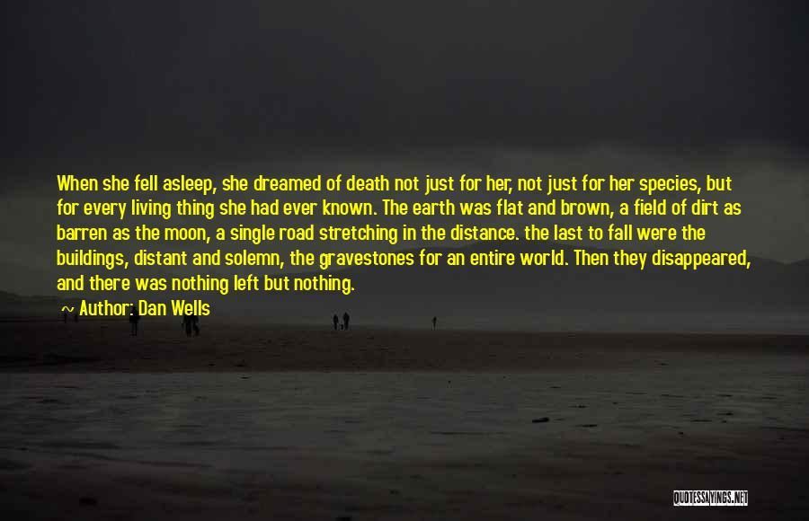 A Dirt Road Quotes By Dan Wells