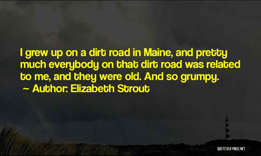 A Dirt Road Quotes By Elizabeth Strout