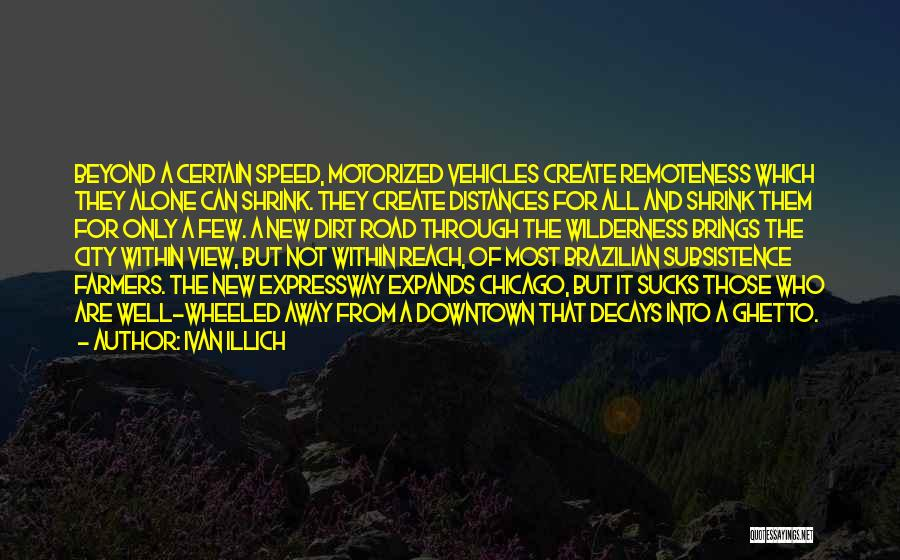 A Dirt Road Quotes By Ivan Illich