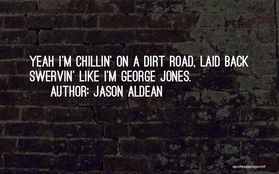 A Dirt Road Quotes By Jason Aldean