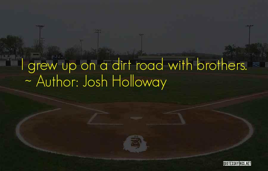 A Dirt Road Quotes By Josh Holloway