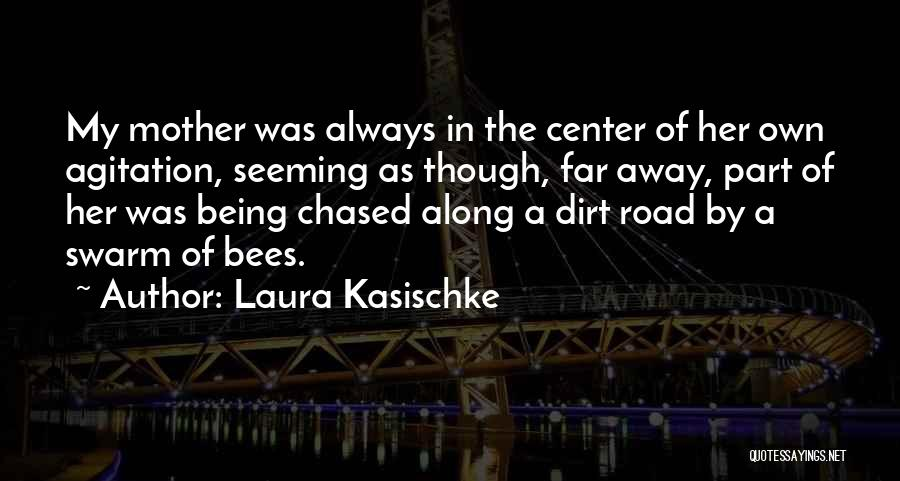 A Dirt Road Quotes By Laura Kasischke