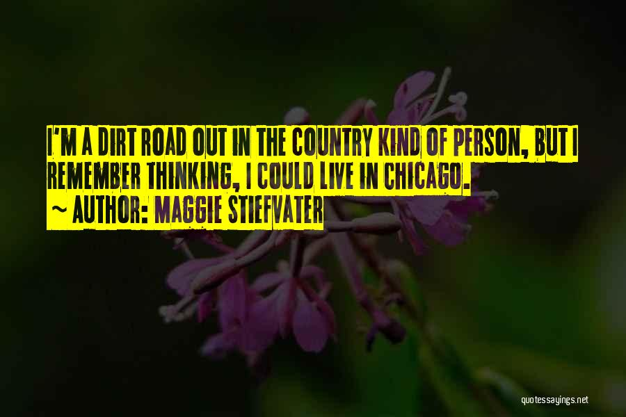 A Dirt Road Quotes By Maggie Stiefvater