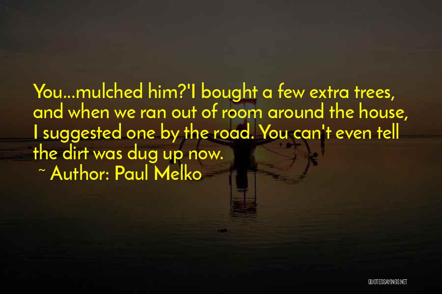 A Dirt Road Quotes By Paul Melko