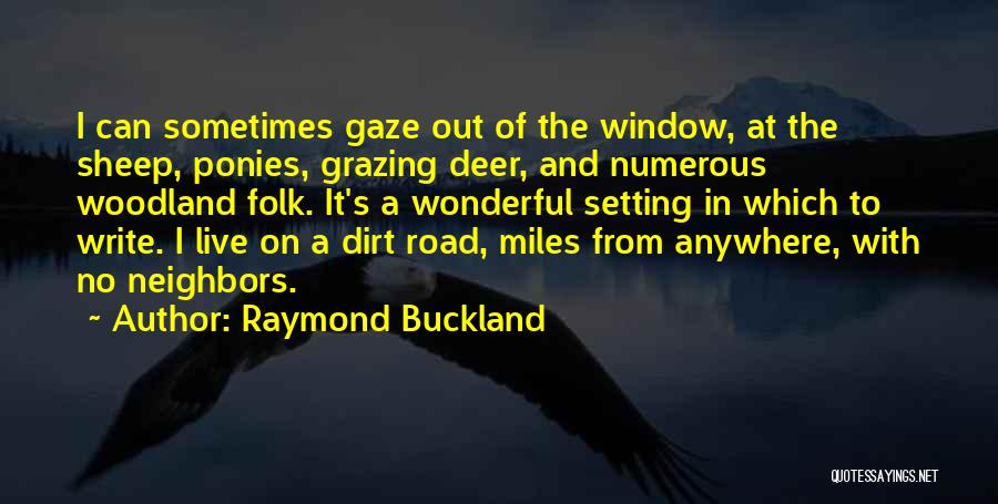 A Dirt Road Quotes By Raymond Buckland