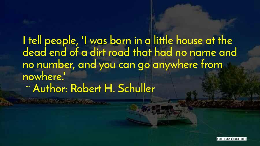 A Dirt Road Quotes By Robert H. Schuller