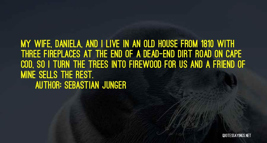 A Dirt Road Quotes By Sebastian Junger