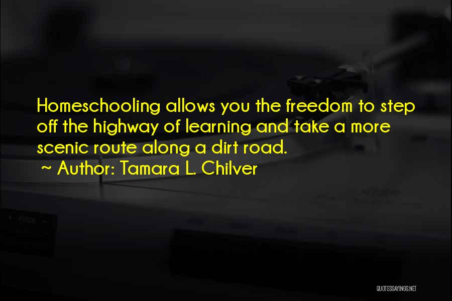 A Dirt Road Quotes By Tamara L. Chilver