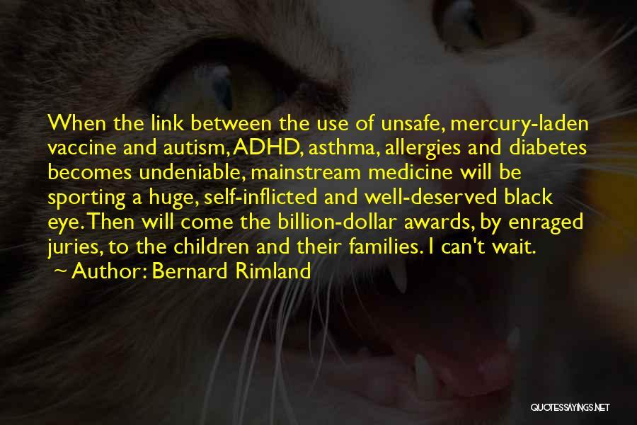 A Dollar Quotes By Bernard Rimland