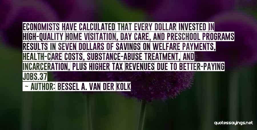 A Dollar Quotes By Bessel A. Van Der Kolk