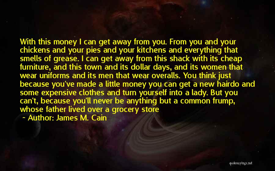 A Dollar Quotes By James M. Cain