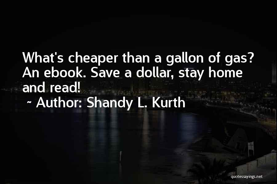 A Dollar Quotes By Shandy L. Kurth