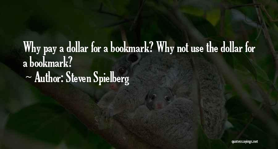 A Dollar Quotes By Steven Spielberg
