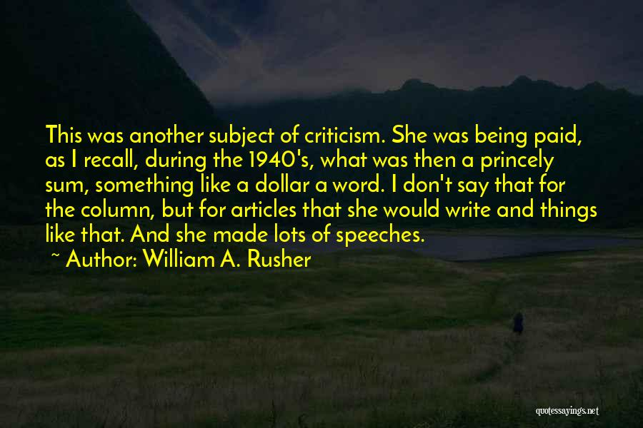 A Dollar Quotes By William A. Rusher