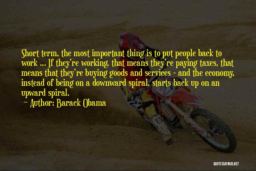 A Downward Spiral Quotes By Barack Obama