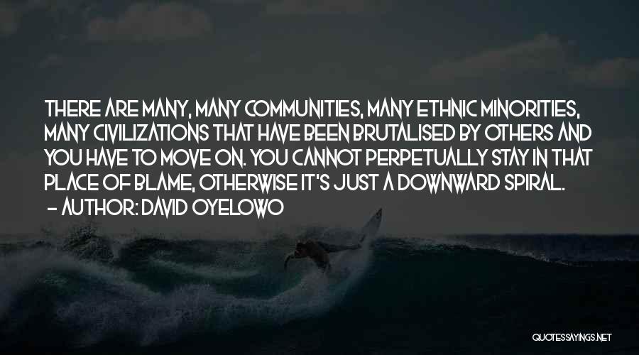 A Downward Spiral Quotes By David Oyelowo