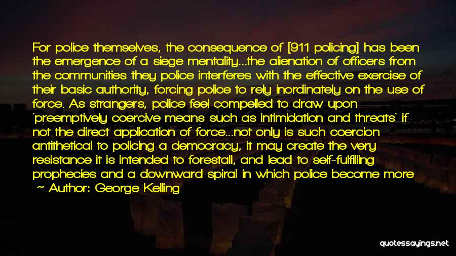 A Downward Spiral Quotes By George Kelling