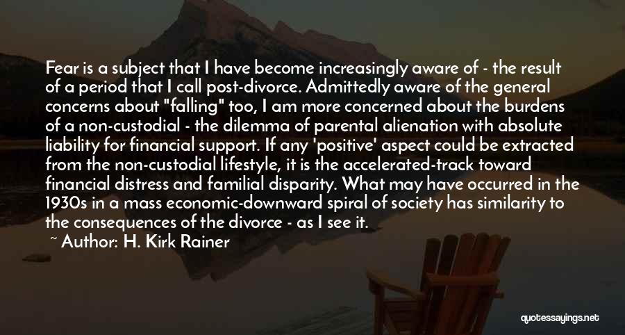 A Downward Spiral Quotes By H. Kirk Rainer