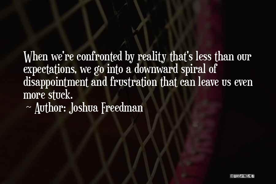 A Downward Spiral Quotes By Joshua Freedman