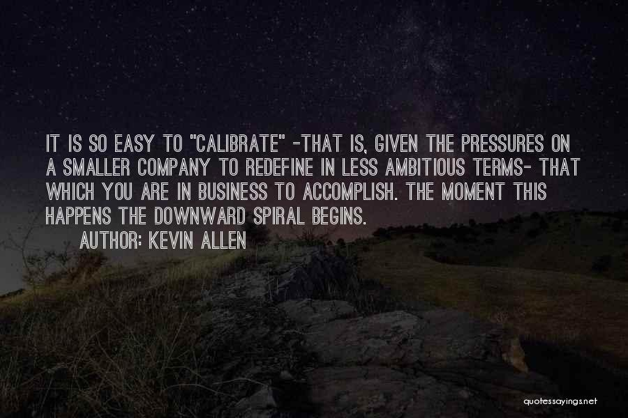 A Downward Spiral Quotes By Kevin Allen