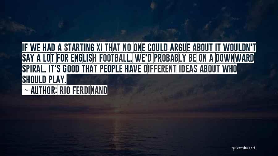 A Downward Spiral Quotes By Rio Ferdinand