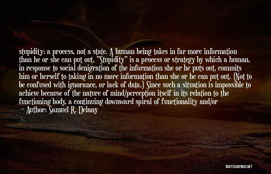 A Downward Spiral Quotes By Samuel R. Delany