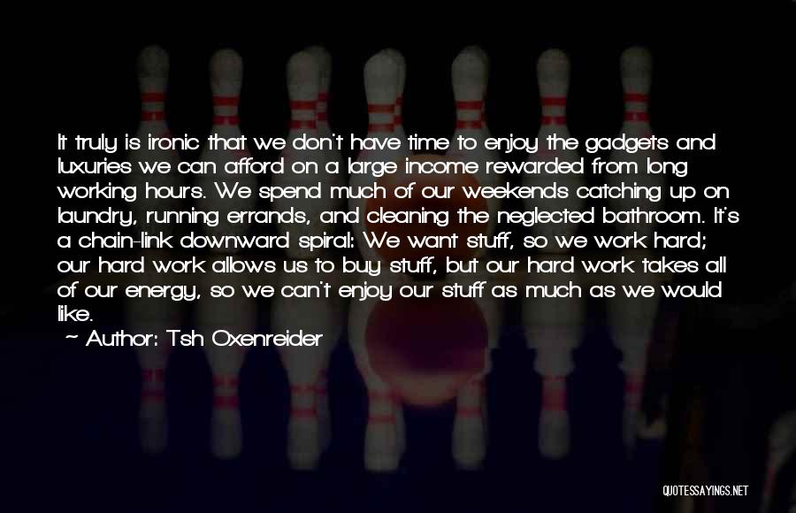 A Downward Spiral Quotes By Tsh Oxenreider