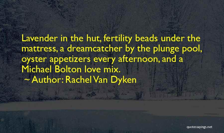 A Dreamcatcher Quotes By Rachel Van Dyken
