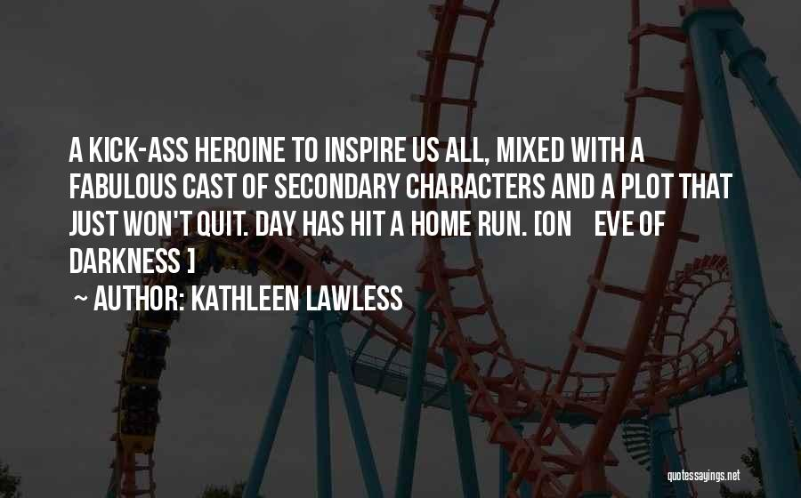 A Fabulous Day Quotes By Kathleen Lawless